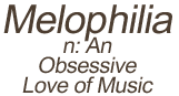 Melophilia - An Obsessive Love of Music